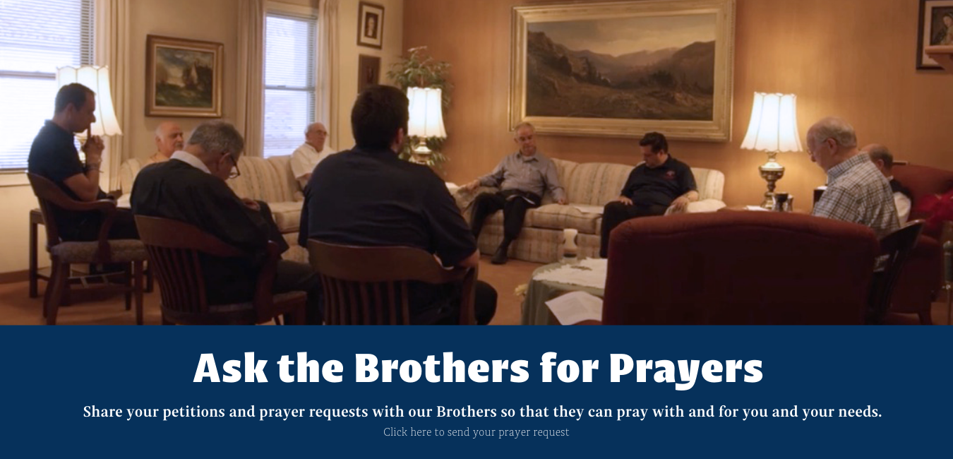 Ask the Brothers for Prayers