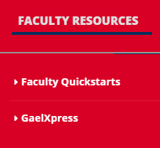 Faculty resources: Faculty Quickstarts, GaelXpress