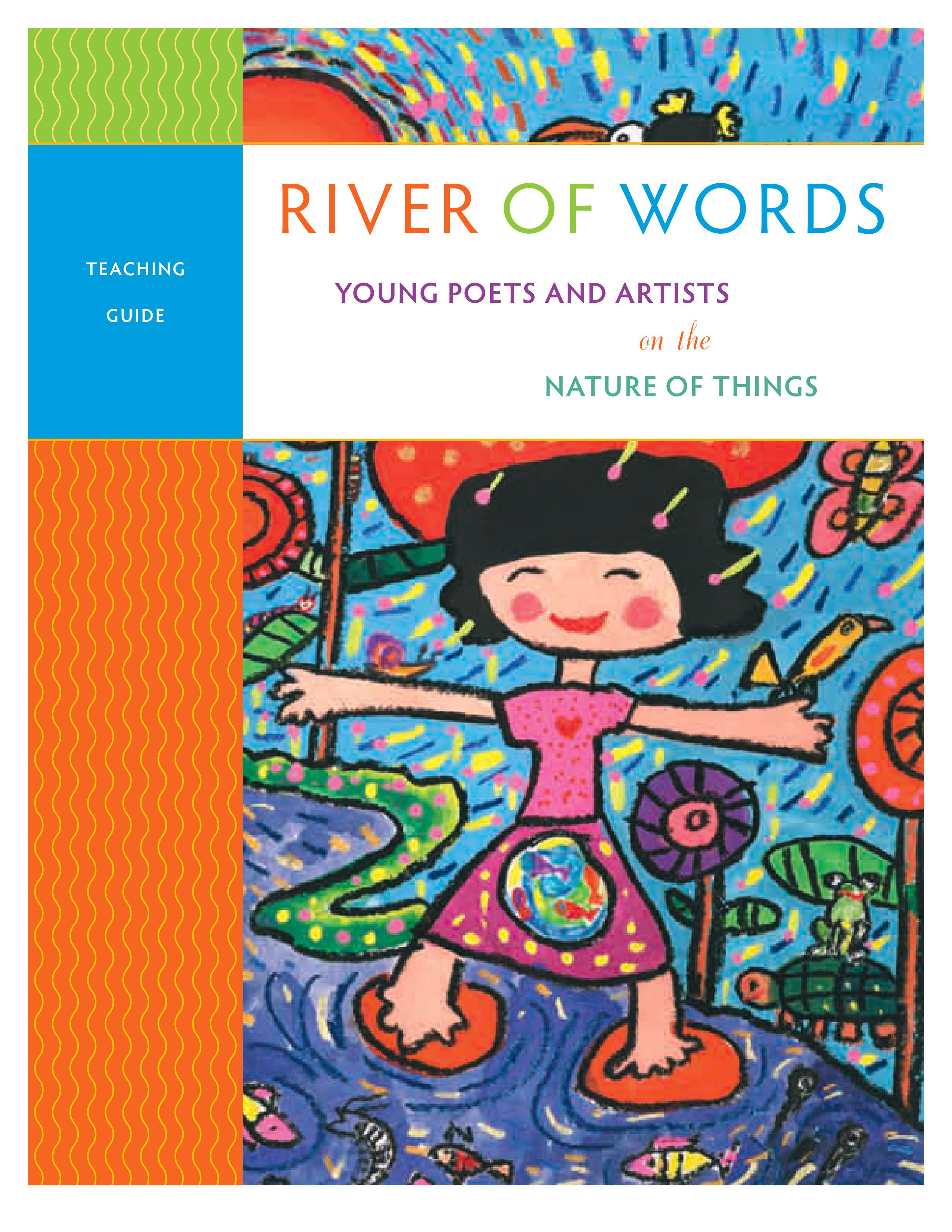 River of Words Young Poets and Artists Teaching Guide