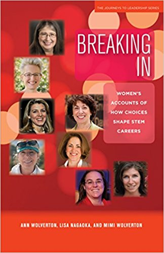 Breaking In: Women's Accounts of How Choices Shape STEM Careers