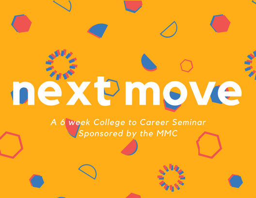white text on orange background with geometric shapes spread throughout: next move, a 6 week college to career seminar sponsored by the Mission and Ministry Center