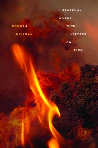 Cover of Brenda Hillman's latest collection of poetry Seasonal Works with Letters on Fire, which was published in August by Wesleyan University Press.