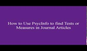 How to use PsycInfo to find tests and measures in journal articles