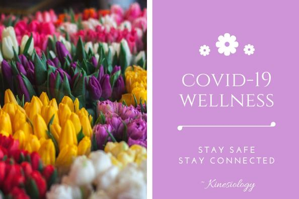 covid-19 wellness, stay safe, stay connected