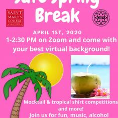 Image for Safe Spring Break!! Join us via ZOOM--https://stmarys-ca.zoom.us/j/907317937