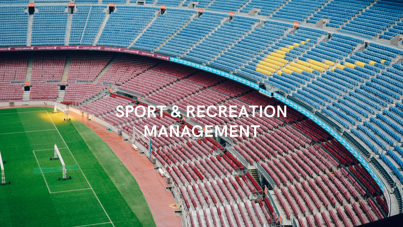 <p>Sport &amp; Recreation Management</p>