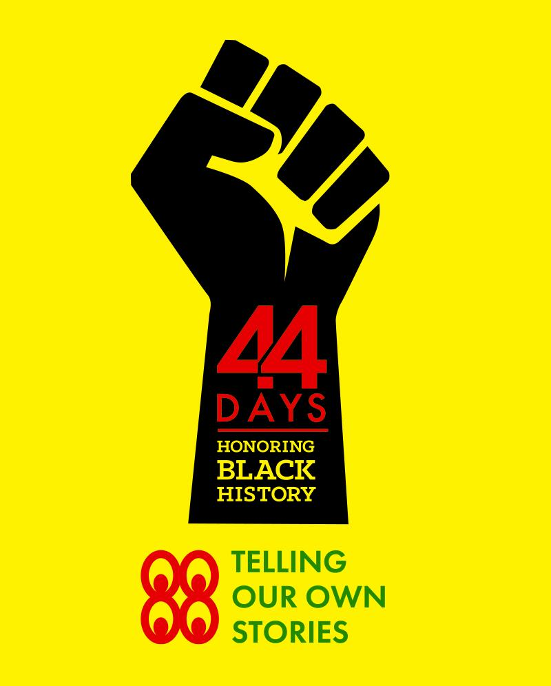 "44 Days logo, yellow and black, ""Telling our own stories"""