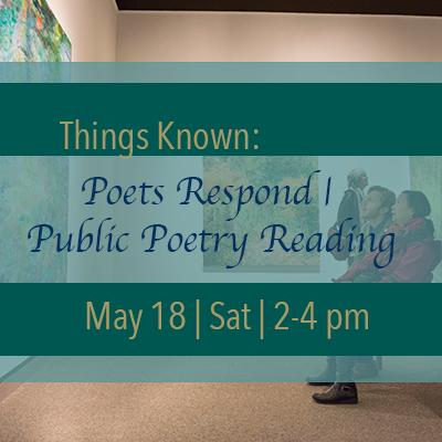 Things Known: Poets Respond   Public Poetry Reading