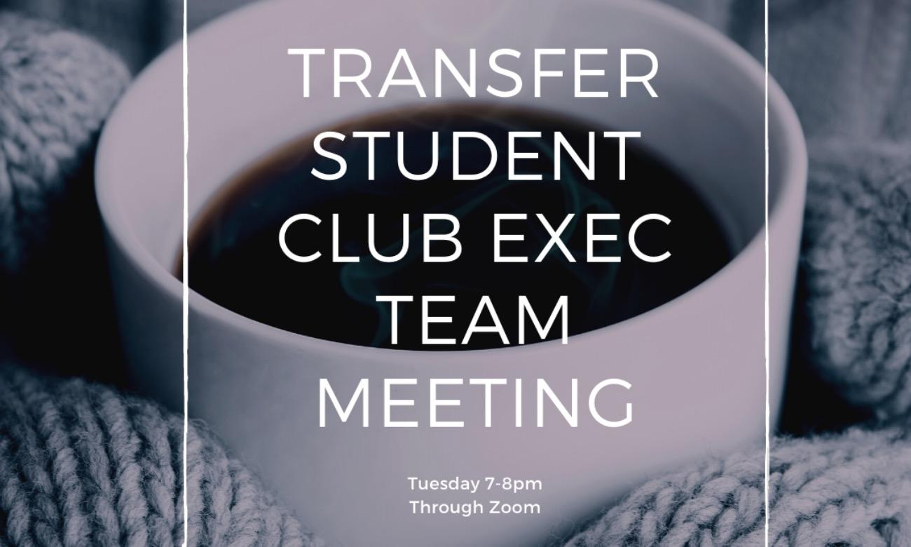 Transfer Student Club Executive Team Meeting
