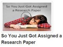 So You Just Got Assigned a Research Paper