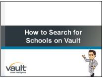 Link to How to Search for Schools on Vault Video